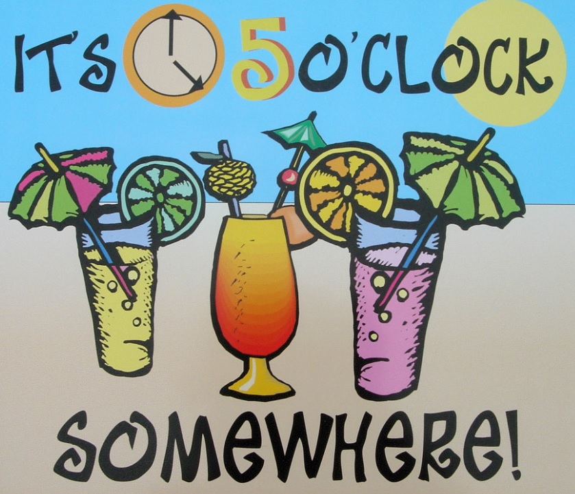 Blog It's always 5 o'clock somewhere